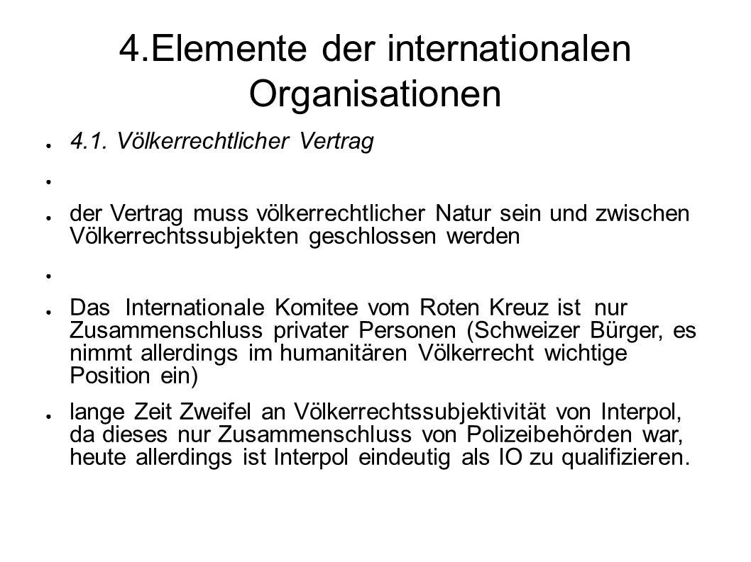 4.Elemente der internationalen Organisationen 4.1.