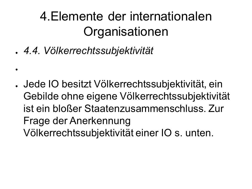 4.Elemente der internationalen Organisationen 4.4.