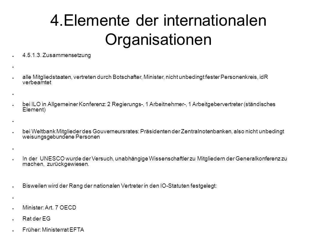 4.Elemente der internationalen Organisationen 4.5.1.3.