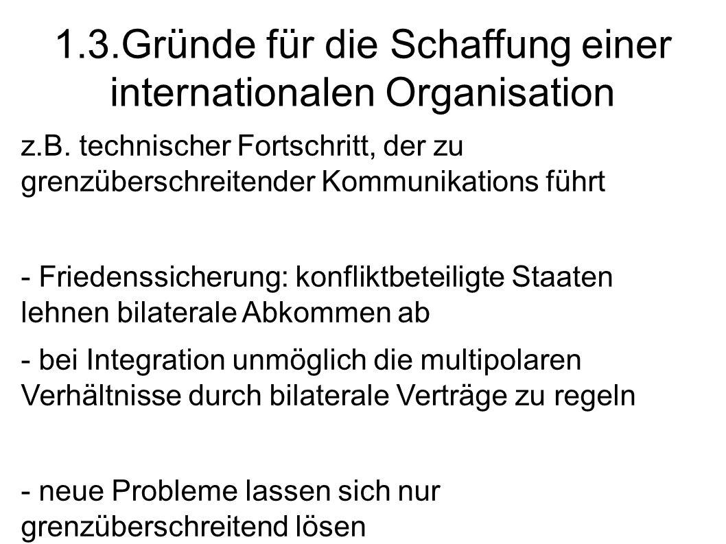 1.3.Gründe für die Schaffung einer internationalen Organisation z.B.