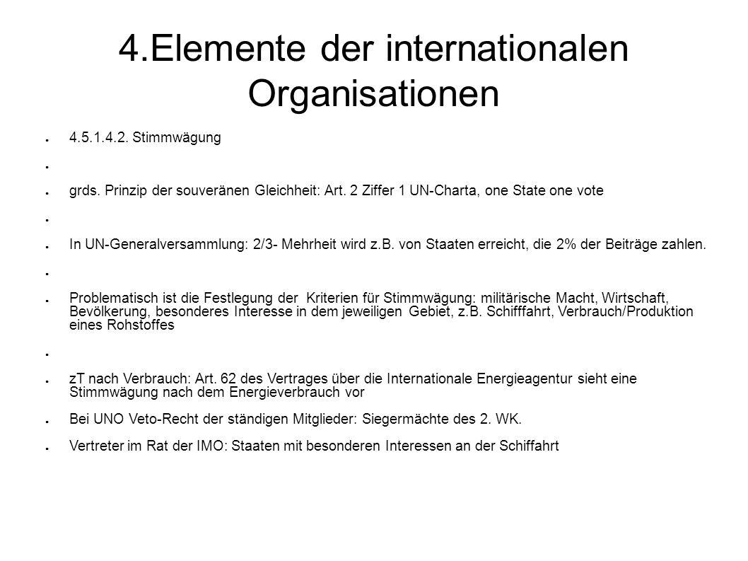 4.Elemente der internationalen Organisationen 4.5.1.4.2.