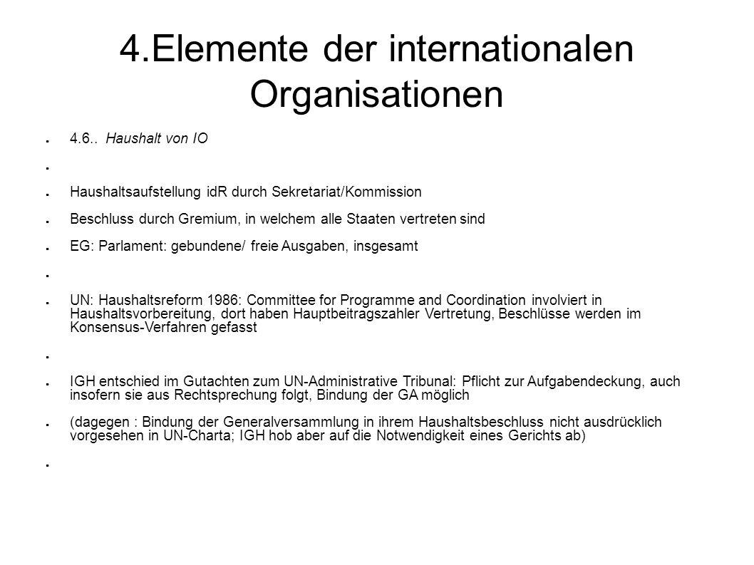 4.Elemente der internationalen Organisationen 4.6..