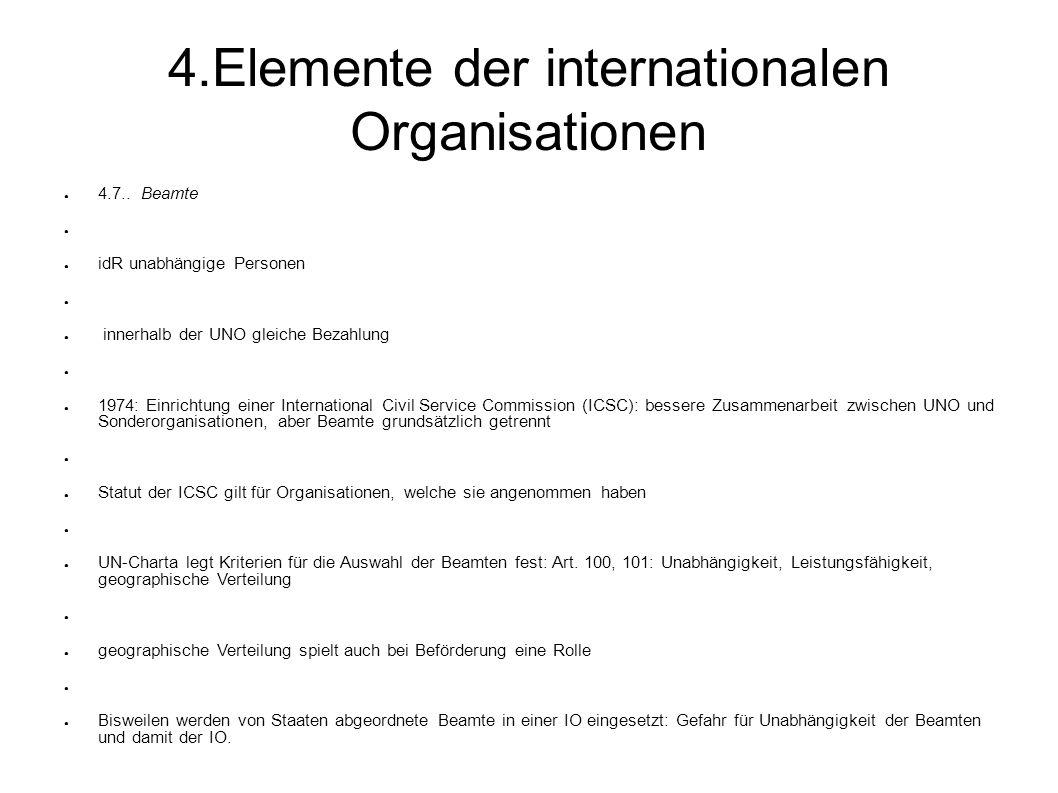 4.Elemente der internationalen Organisationen 4.7..