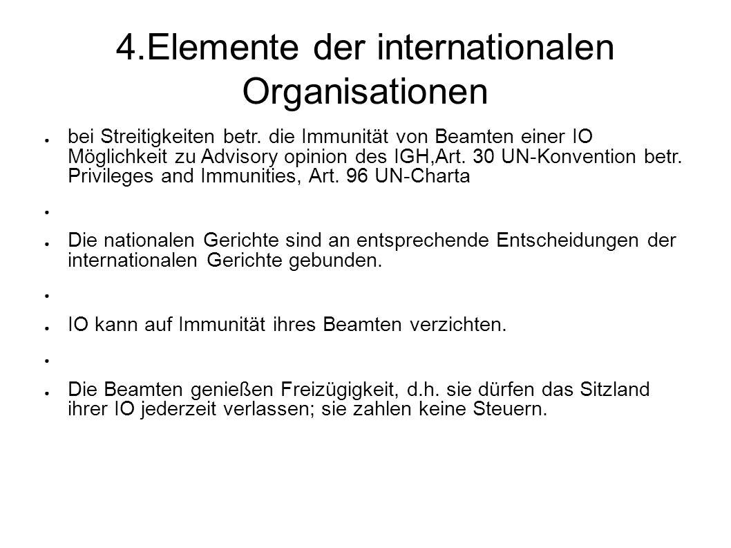 4.Elemente der internationalen Organisationen bei Streitigkeiten betr.