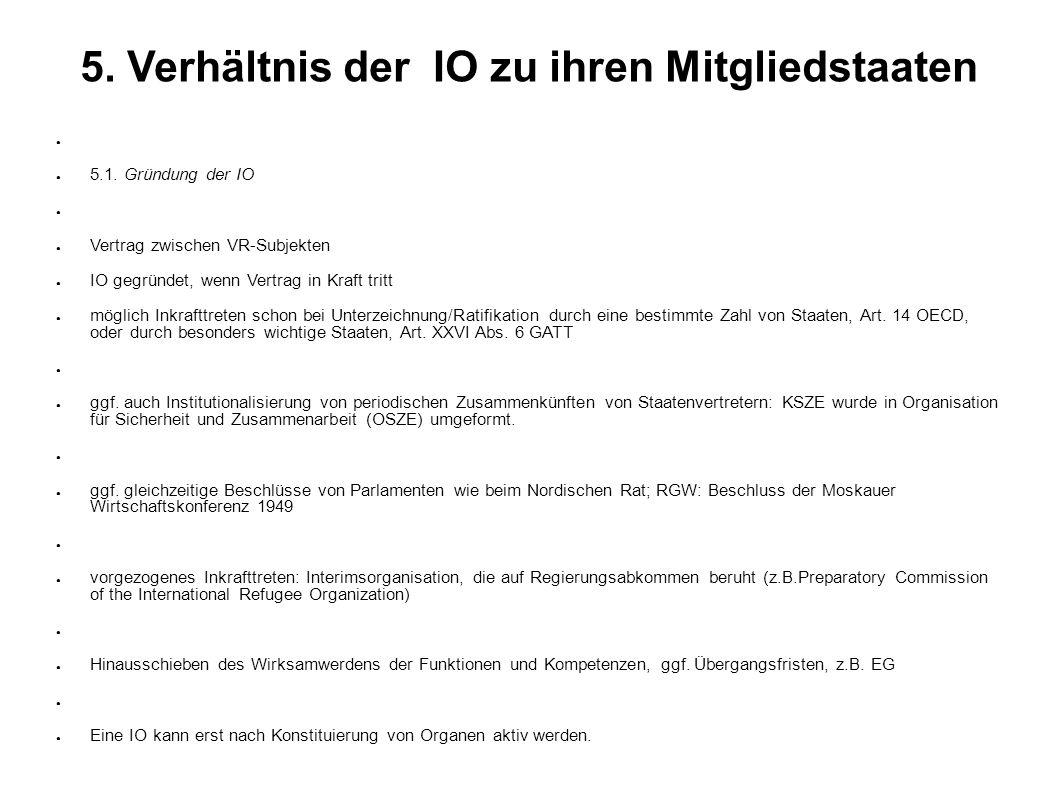 5.Verhältnis der IO zu ihren Mitgliedstaaten 5.1.