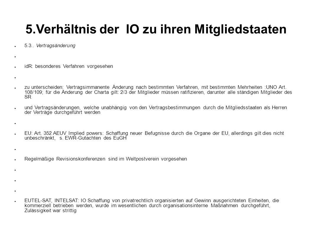 5.Verhältnis der IO zu ihren Mitgliedstaaten 5.3..
