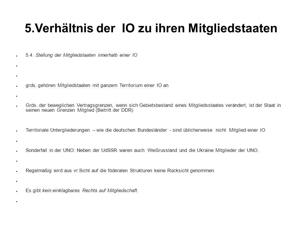 5.Verhältnis der IO zu ihren Mitgliedstaaten 5.4.