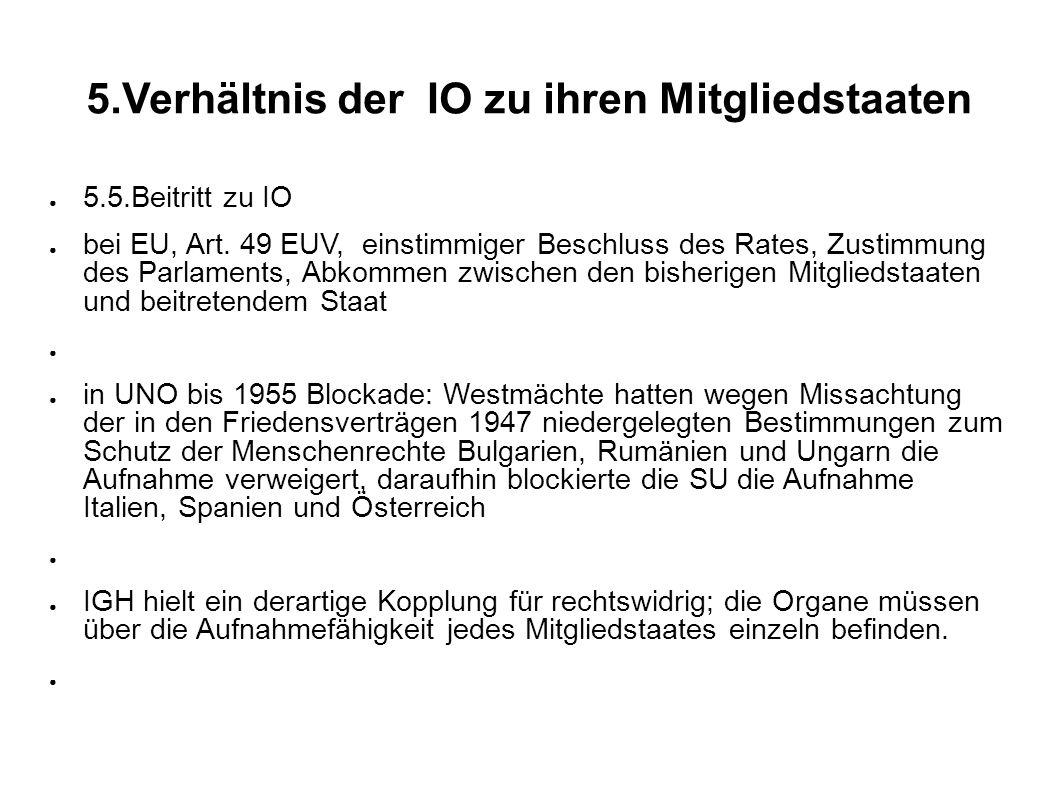 5.Verhältnis der IO zu ihren Mitgliedstaaten 5.5.Beitritt zu IO bei EU, Art.