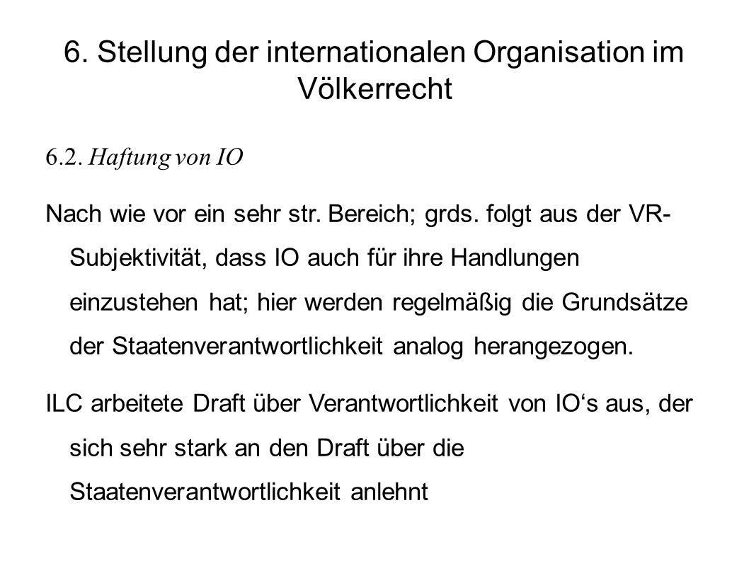 6.Stellung der internationalen Organisation im Völkerrecht 6.2.