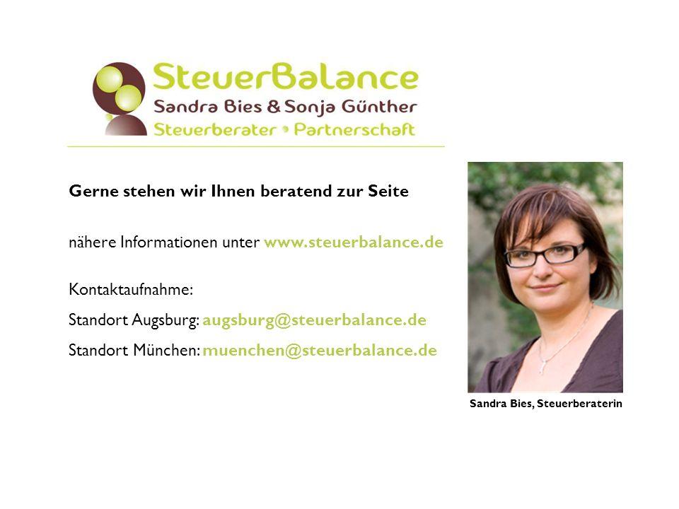 Sandra Bies, Steuerberaterin Gerne stehen wir Ihnen beratend zur Seite nähere Informationen unter www.steuerbalance.de Kontaktaufnahme: Standort Augsb