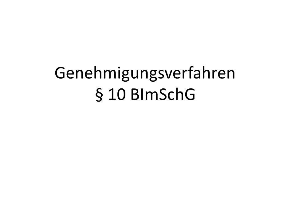 Genehmigungsverfahren § 10 BImSchG