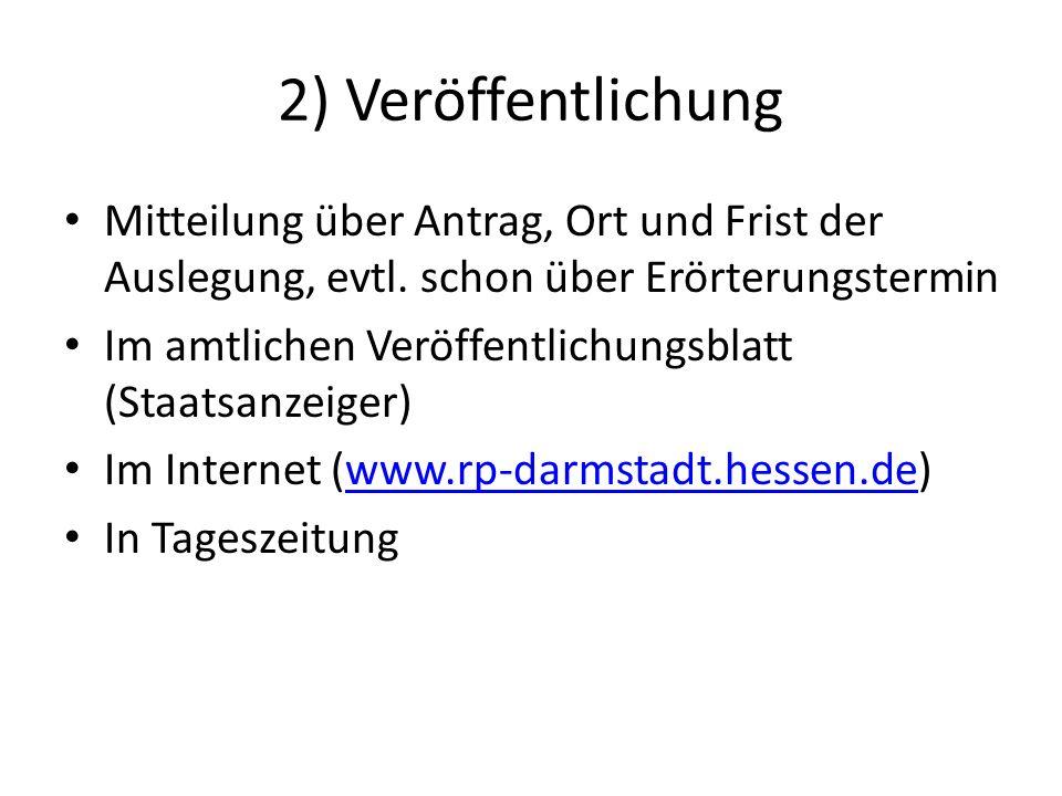 2) Veröffentlichung Mitteilung über Antrag, Ort und Frist der Auslegung, evtl.
