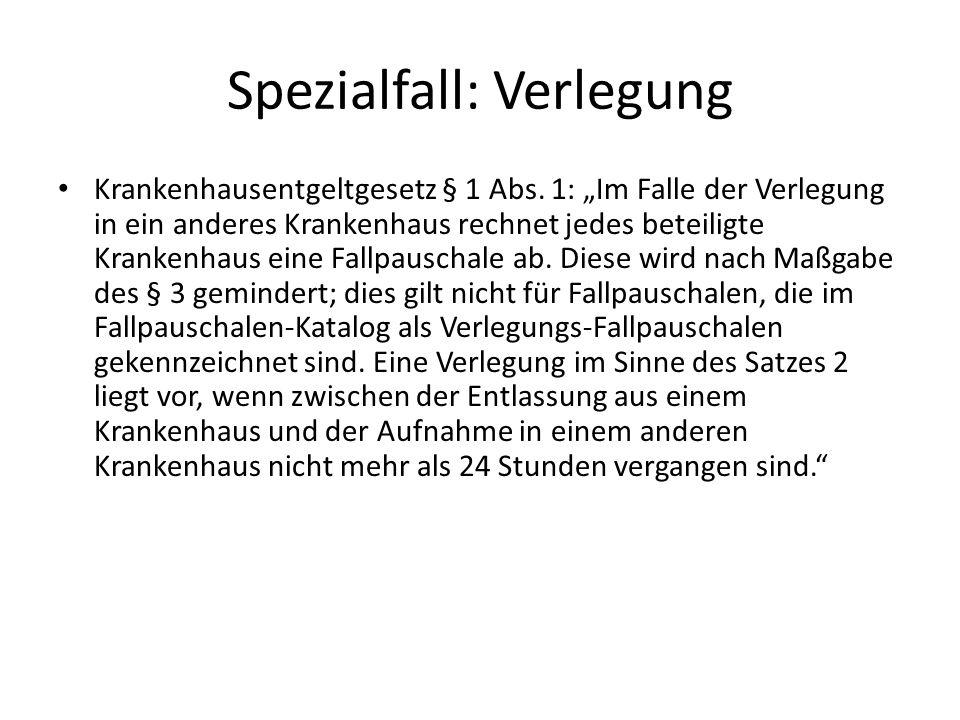 Spezialfall: Verlegung Krankenhausentgeltgesetz § 1 Abs.