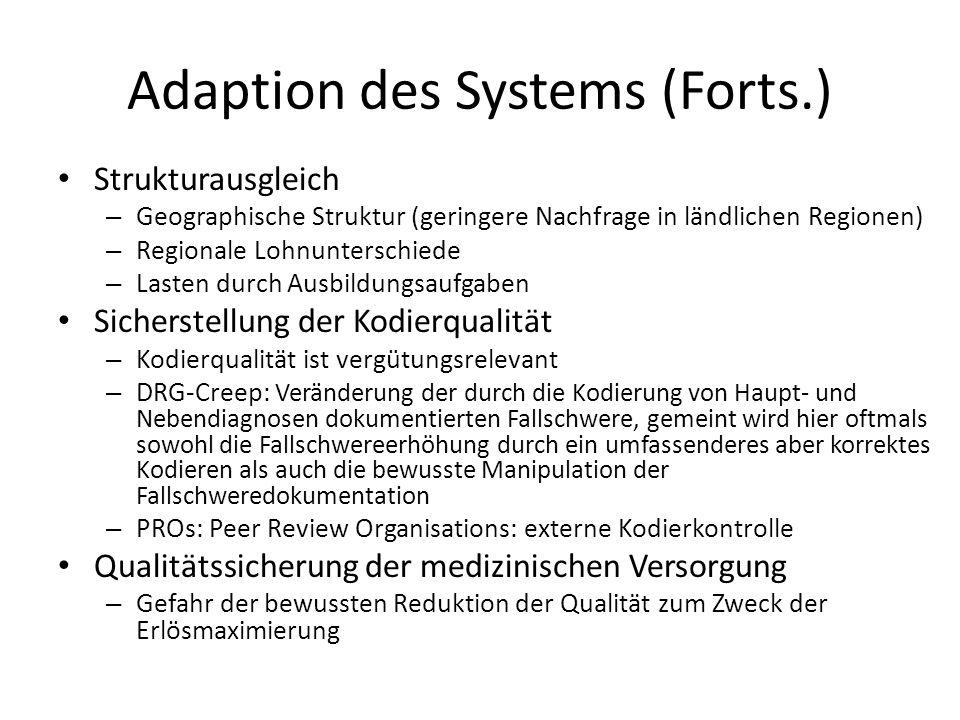 Adaption des Systems (Forts.) Strukturausgleich – Geographische Struktur (geringere Nachfrage in ländlichen Regionen) – Regionale Lohnunterschiede – L