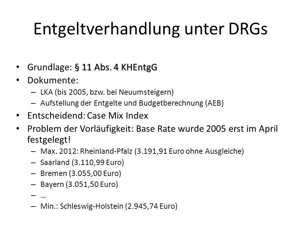 Entgeltverhandlung unter DRGs § 11 Abs.4 KHEntgG Grundlage: § 11 Abs.