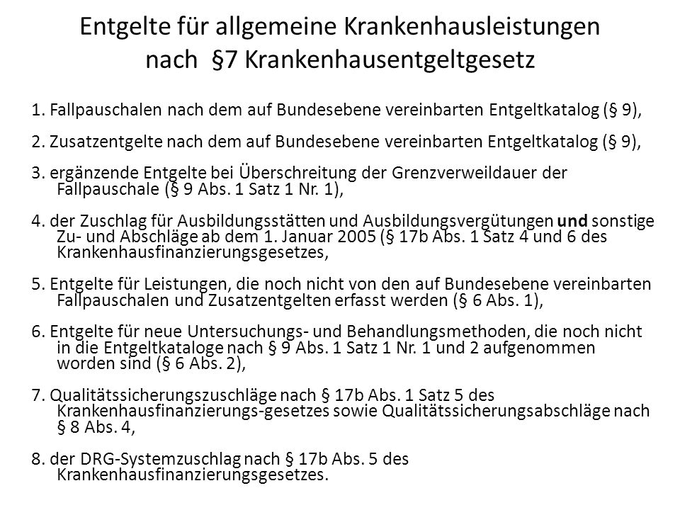 Entgelte für allgemeine Krankenhausleistungen nach §7 Krankenhausentgeltgesetz 1.