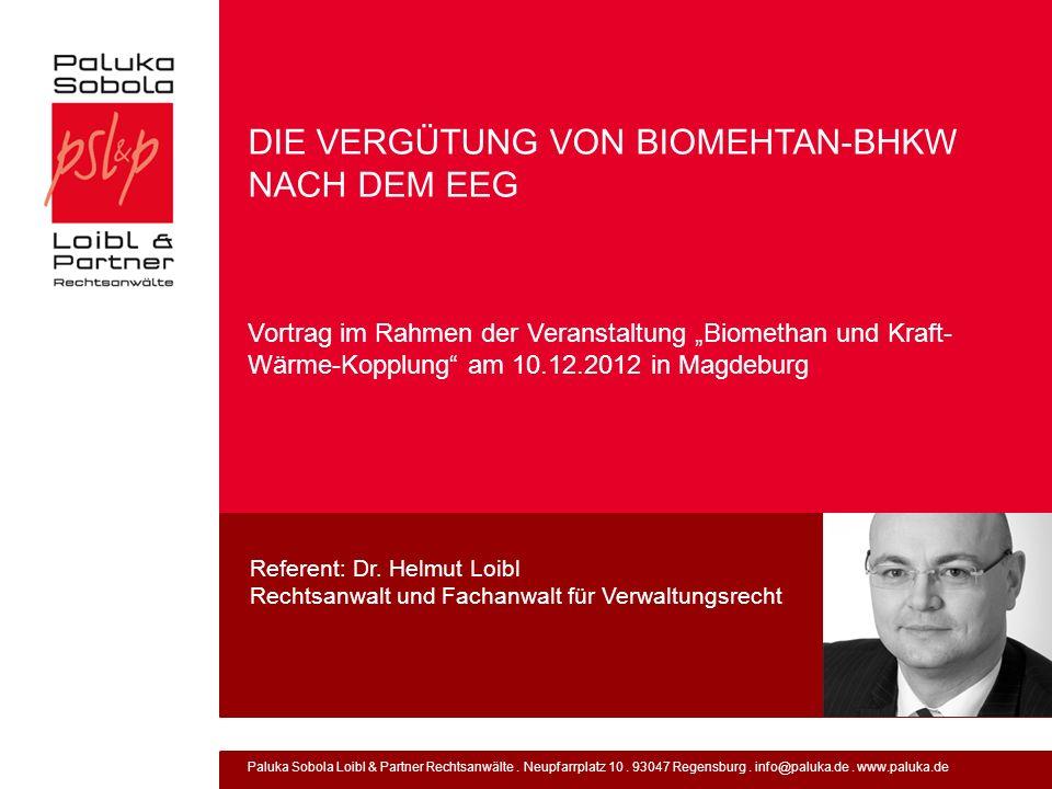 Paluka Sobola Loibl & Partner Rechtsanwälte. Neupfarrplatz 10. 93047 Regensburg. info@paluka.de. www.paluka.de DIE VERGÜTUNG VON BIOMEHTAN-BHKW NACH D