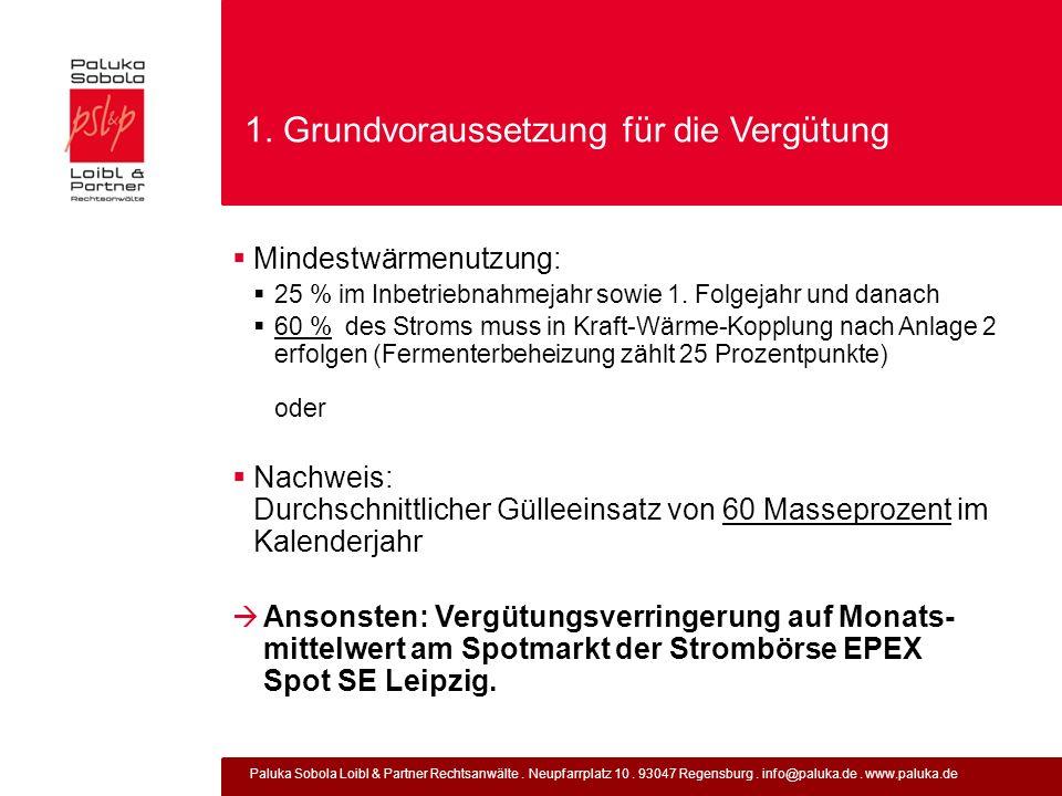 Paluka Sobola Loibl & Partner Rechtsanwälte. Neupfarrplatz 10. 93047 Regensburg. info@paluka.de. www.paluka.de 1. Grundvoraussetzung für die Vergütung
