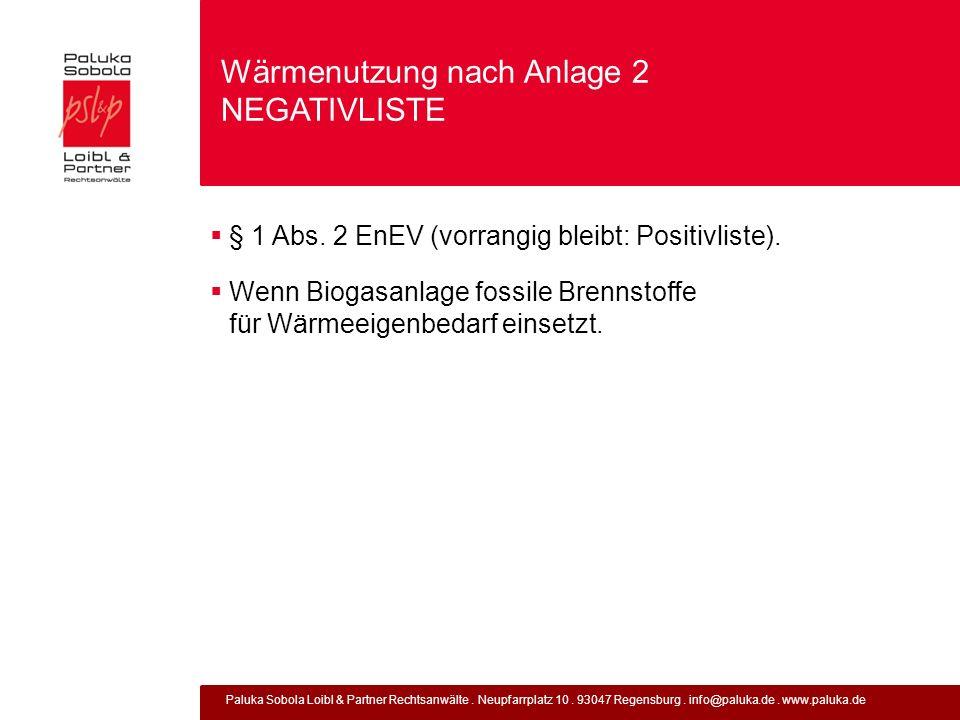 Paluka Sobola Loibl & Partner Rechtsanwälte. Neupfarrplatz 10. 93047 Regensburg. info@paluka.de. www.paluka.de Wärmenutzung nach Anlage 2 NEGATIVLISTE