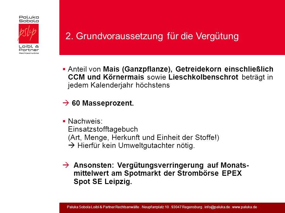 Paluka Sobola Loibl & Partner Rechtsanwälte. Neupfarrplatz 10. 93047 Regensburg. info@paluka.de. www.paluka.de 2. Grundvoraussetzung für die Vergütung
