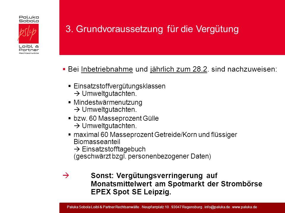 Paluka Sobola Loibl & Partner Rechtsanwälte. Neupfarrplatz 10. 93047 Regensburg. info@paluka.de. www.paluka.de 3. Grundvoraussetzung für die Vergütung