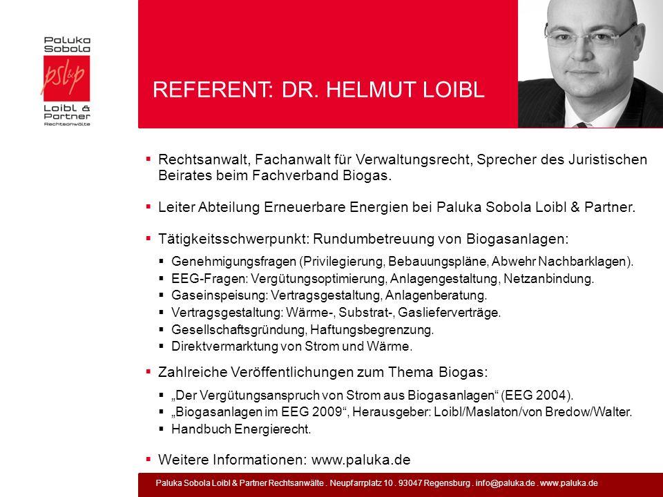 Paluka Sobola Loibl & Partner Rechtsanwälte. Neupfarrplatz 10. 93047 Regensburg. info@paluka.de. www.paluka.de REFERENT: DR. HELMUT LOIBL Rechtsanwalt