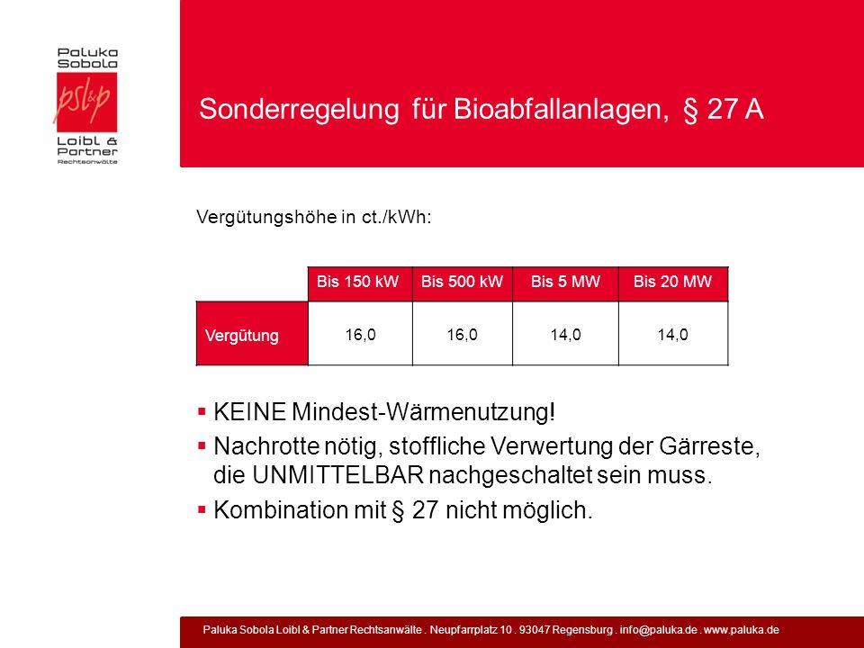 Paluka Sobola Loibl & Partner Rechtsanwälte. Neupfarrplatz 10. 93047 Regensburg. info@paluka.de. www.paluka.de Sonderregelung für Bioabfallanlagen, §
