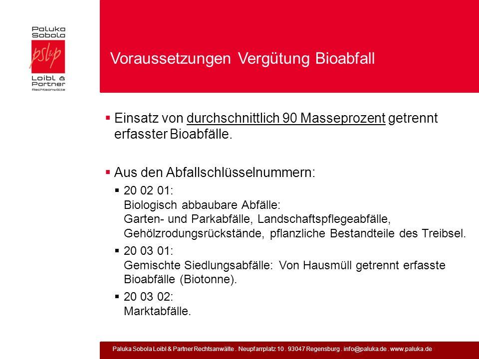 Paluka Sobola Loibl & Partner Rechtsanwälte. Neupfarrplatz 10. 93047 Regensburg. info@paluka.de. www.paluka.de Voraussetzungen Vergütung Bioabfall Ein