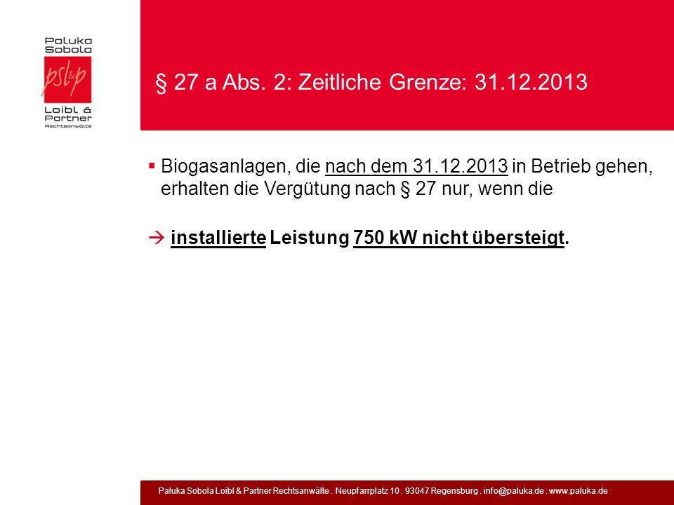 Paluka Sobola Loibl & Partner Rechtsanwälte. Neupfarrplatz 10. 93047 Regensburg. info@paluka.de. www.paluka.de § 27 a Abs. 2: Zeitliche Grenze: 31.12.