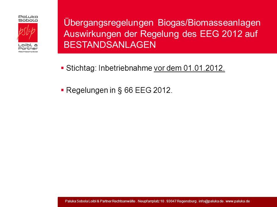 Paluka Sobola Loibl & Partner Rechtsanwälte. Neupfarrplatz 10. 93047 Regensburg. info@paluka.de. www.paluka.de Übergangsregelungen Biogas/Biomasseanla