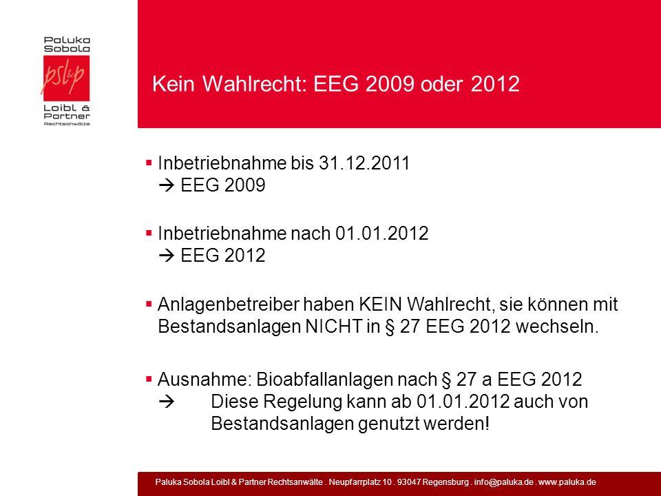 Paluka Sobola Loibl & Partner Rechtsanwälte. Neupfarrplatz 10. 93047 Regensburg. info@paluka.de. www.paluka.de Kein Wahlrecht: EEG 2009 oder 2012 Inbe