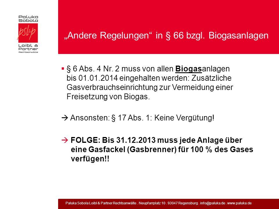 Paluka Sobola Loibl & Partner Rechtsanwälte. Neupfarrplatz 10. 93047 Regensburg. info@paluka.de. www.paluka.de Andere Regelungen in § 66 bzgl. Biogasa