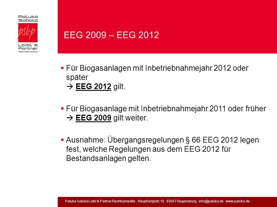 Paluka Sobola Loibl & Partner Rechtsanwälte. Neupfarrplatz 10. 93047 Regensburg. info@paluka.de. www.paluka.de EEG 2009 – EEG 2012 Für Biogasanlagen m