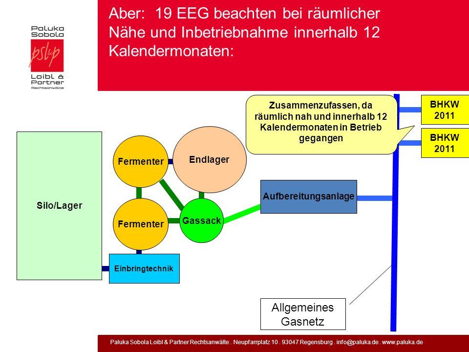 Paluka Sobola Loibl & Partner Rechtsanwälte. Neupfarrplatz 10. 93047 Regensburg. info@paluka.de. www.paluka.de Aber: 19 EEG beachten bei räumlicher Nä