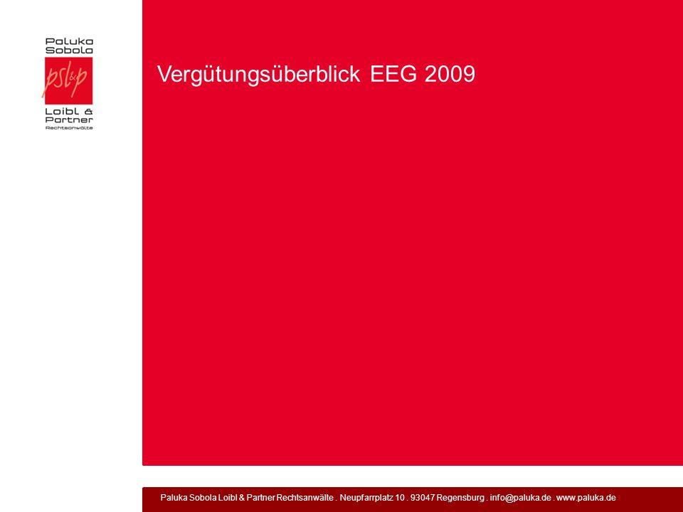 Paluka Sobola Loibl & Partner Rechtsanwälte. Neupfarrplatz 10. 93047 Regensburg. info@paluka.de. www.paluka.de Vergütungsüberblick EEG 2009