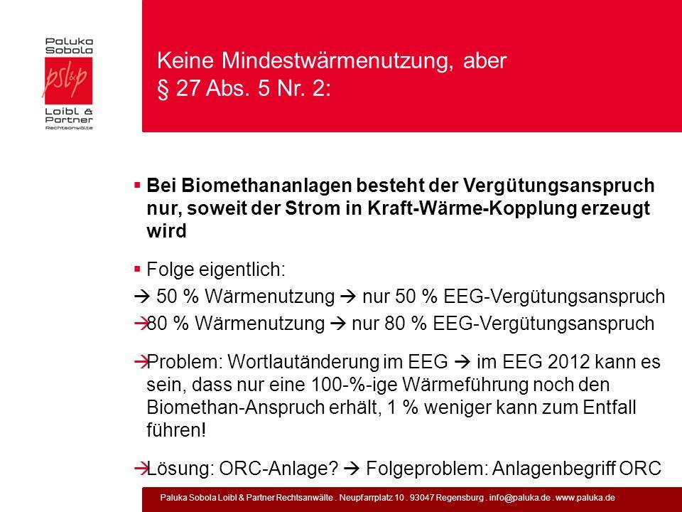 Paluka Sobola Loibl & Partner Rechtsanwälte. Neupfarrplatz 10. 93047 Regensburg. info@paluka.de. www.paluka.de Keine Mindestwärmenutzung, aber § 27 Ab