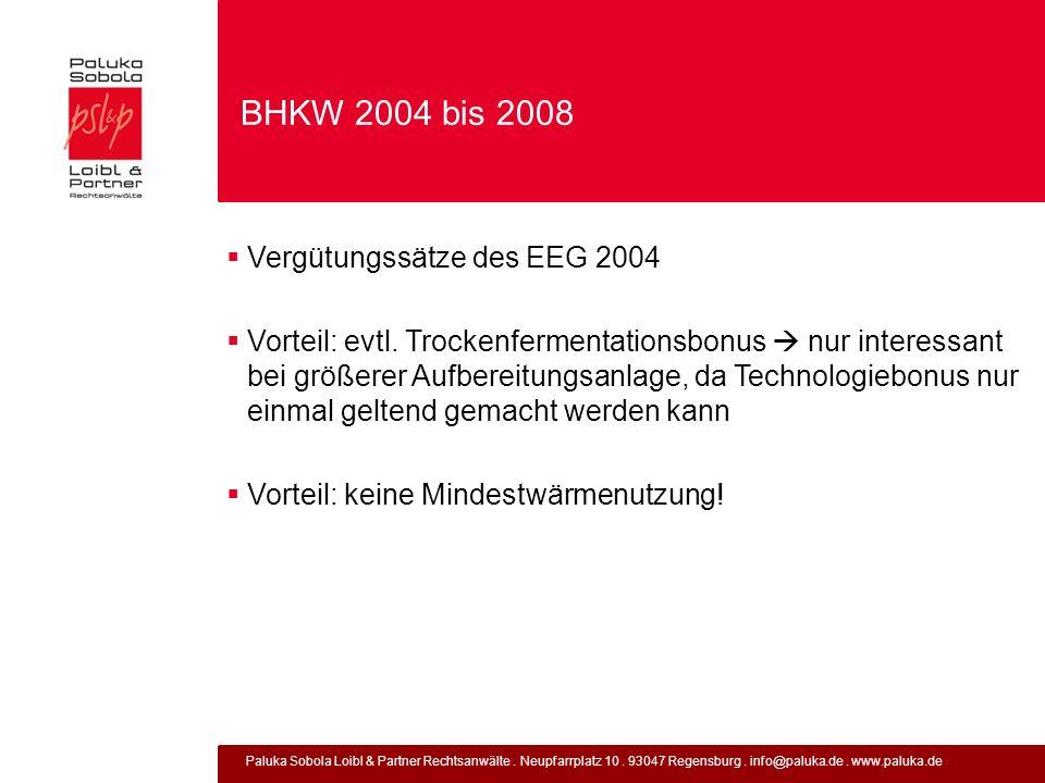 Paluka Sobola Loibl & Partner Rechtsanwälte. Neupfarrplatz 10. 93047 Regensburg. info@paluka.de. www.paluka.de BHKW 2004 bis 2008 Vergütungssätze des