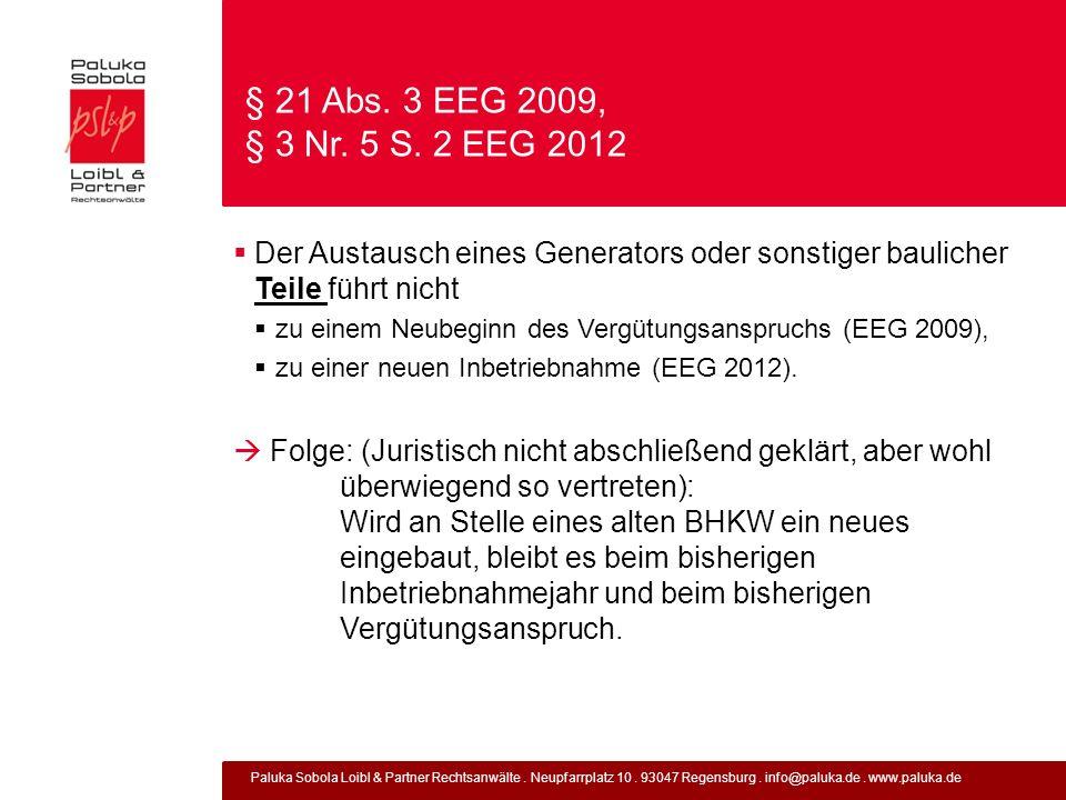 Paluka Sobola Loibl & Partner Rechtsanwälte. Neupfarrplatz 10. 93047 Regensburg. info@paluka.de. www.paluka.de § 21 Abs. 3 EEG 2009, § 3 Nr. 5 S. 2 EE