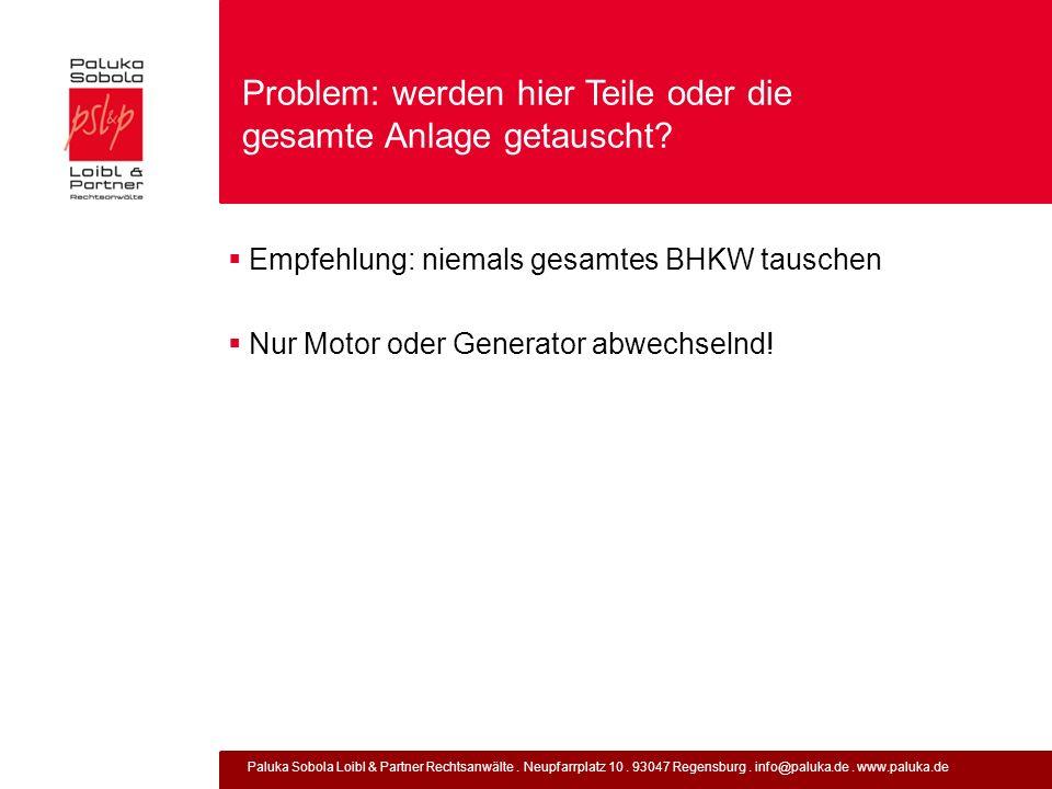 Paluka Sobola Loibl & Partner Rechtsanwälte. Neupfarrplatz 10. 93047 Regensburg. info@paluka.de. www.paluka.de Problem: werden hier Teile oder die ges