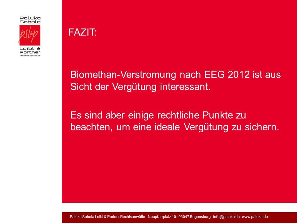 Paluka Sobola Loibl & Partner Rechtsanwälte. Neupfarrplatz 10. 93047 Regensburg. info@paluka.de. www.paluka.de FAZIT: Biomethan-Verstromung nach EEG 2