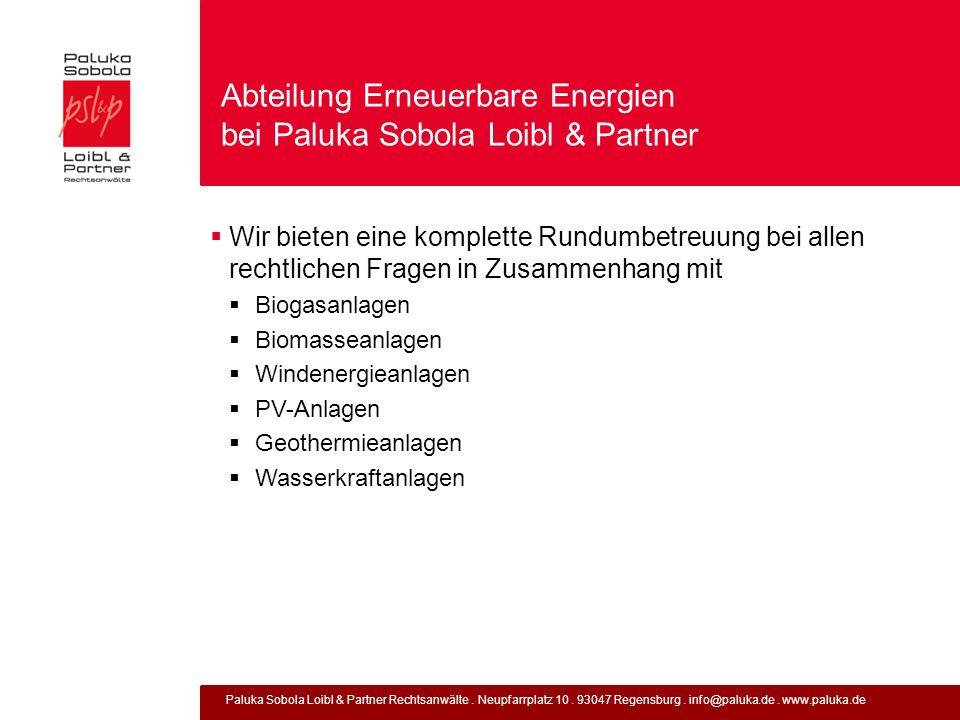 Paluka Sobola Loibl & Partner Rechtsanwälte. Neupfarrplatz 10. 93047 Regensburg. info@paluka.de. www.paluka.de Abteilung Erneuerbare Energien bei Palu