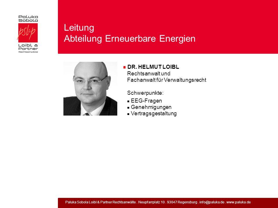 Paluka Sobola Loibl & Partner Rechtsanwälte. Neupfarrplatz 10. 93047 Regensburg. info@paluka.de. www.paluka.de Leitung Abteilung Erneuerbare Energien
