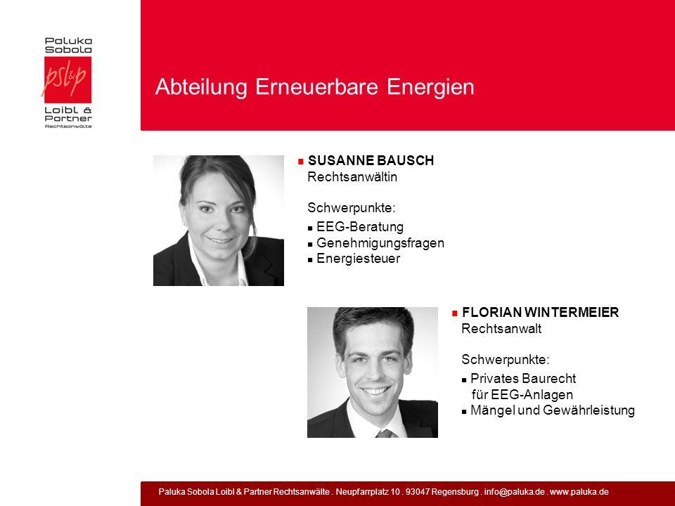 Paluka Sobola Loibl & Partner Rechtsanwälte. Neupfarrplatz 10. 93047 Regensburg. info@paluka.de. www.paluka.de Abteilung Erneuerbare Energien SUSANNE