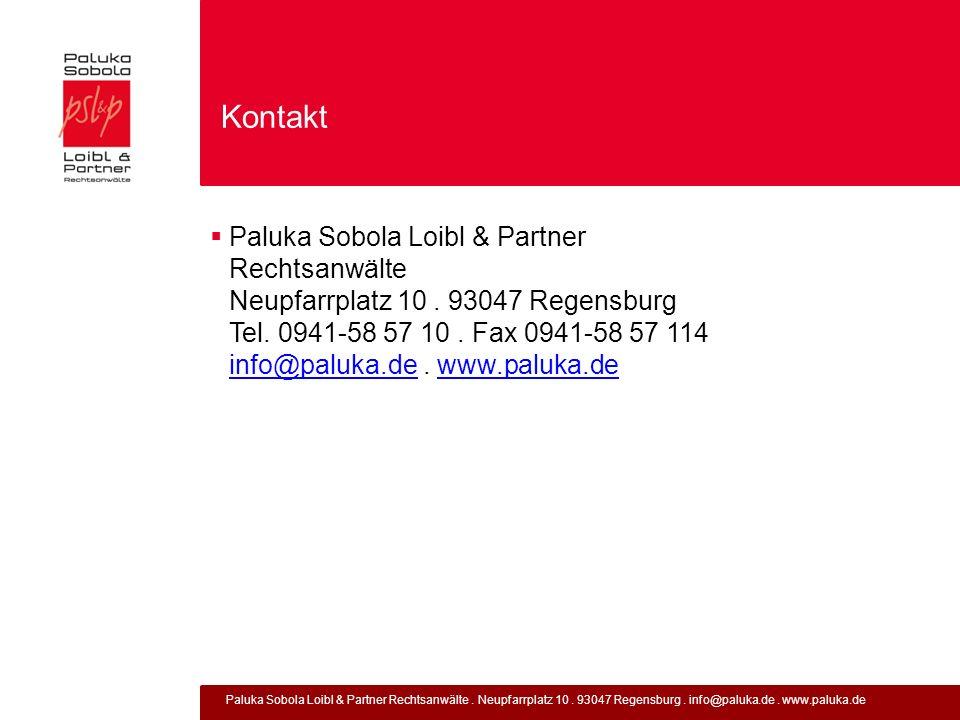 Paluka Sobola Loibl & Partner Rechtsanwälte. Neupfarrplatz 10. 93047 Regensburg. info@paluka.de. www.paluka.de Kontakt Paluka Sobola Loibl & Partner R