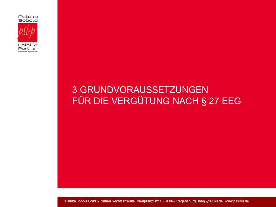 Paluka Sobola Loibl & Partner Rechtsanwälte. Neupfarrplatz 10. 93047 Regensburg. info@paluka.de. www.paluka.de 3 GRUNDVORAUSSETZUNGEN FÜR DIE VERGÜTUN