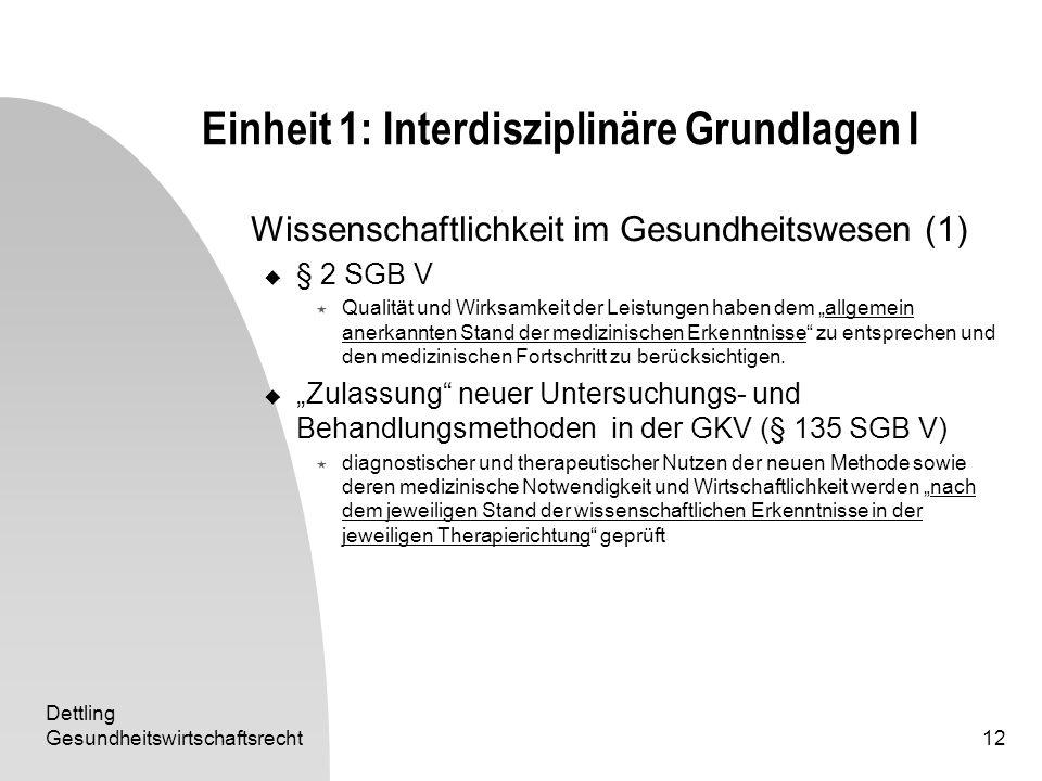 Dettling Gesundheitswirtschaftsrecht12 Einheit 1: Interdisziplinäre Grundlagen I Wissenschaftlichkeit im Gesundheitswesen (1) § 2 SGB V Qualität und W