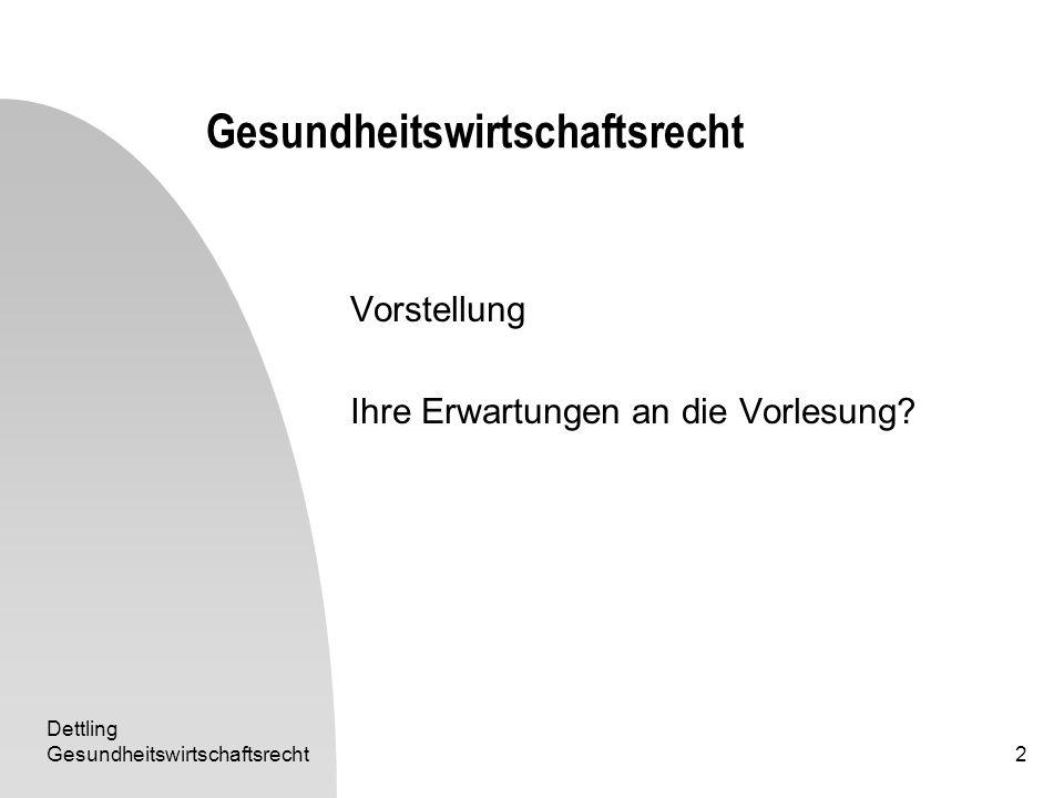 Dettling Gesundheitswirtschaftsrecht33 Einheit 1: Interdisziplinäre Grundlagen I Systemtheorie (3) Mechanismus vs.