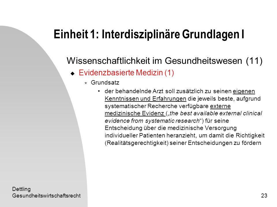 Dettling Gesundheitswirtschaftsrecht23 Einheit 1: Interdisziplinäre Grundlagen I Wissenschaftlichkeit im Gesundheitswesen (11) Evidenzbasierte Medizin