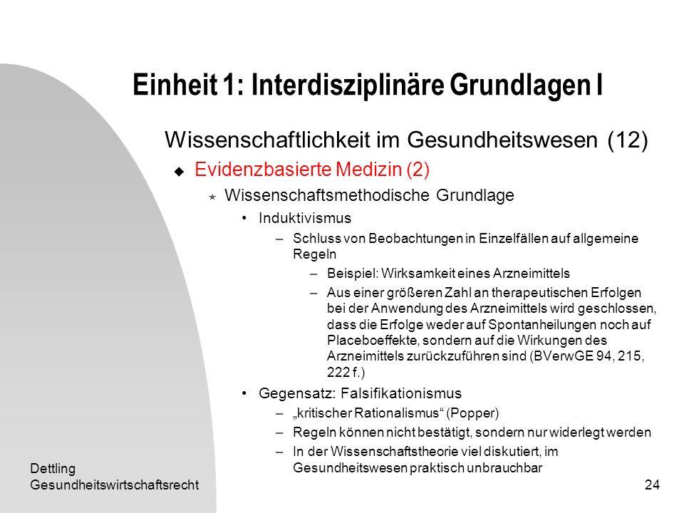 Dettling Gesundheitswirtschaftsrecht24 Einheit 1: Interdisziplinäre Grundlagen I Wissenschaftlichkeit im Gesundheitswesen (12) Evidenzbasierte Medizin
