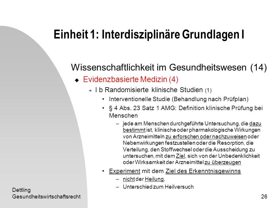 Dettling Gesundheitswirtschaftsrecht26 Einheit 1: Interdisziplinäre Grundlagen I Wissenschaftlichkeit im Gesundheitswesen (14) Evidenzbasierte Medizin